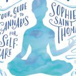 In Which Cannabis + Self-Care Combine for a Very Happy Mind, Body & Soul