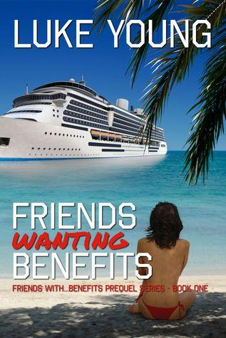 Friends Wanting Benefits