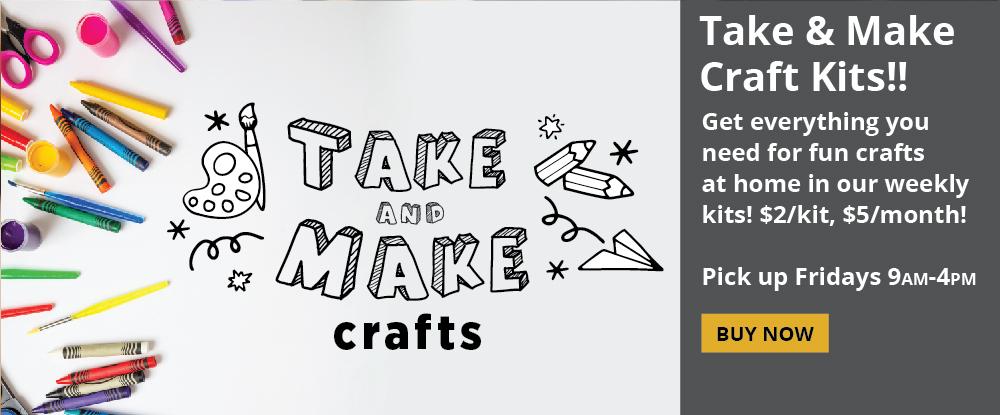 Take & Make Craft Kits!