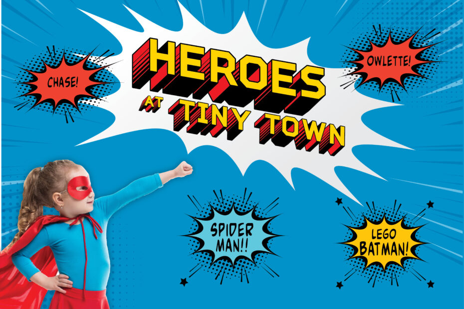 Heroes at Tiny Town