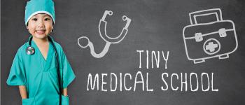 2021 Summer Camp at Tiny Town: Tiny Medical School
