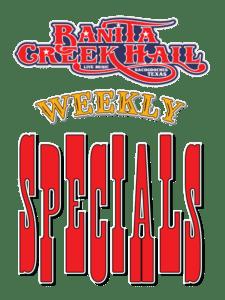 Banita Creek Hall weekly Specials