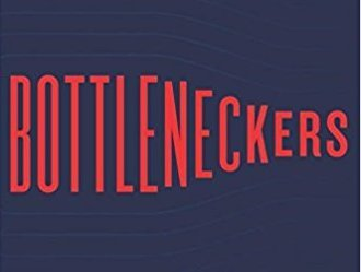 WHAT I'M READING: Bottleneckers: Gaming the Government for Power and Private Profit