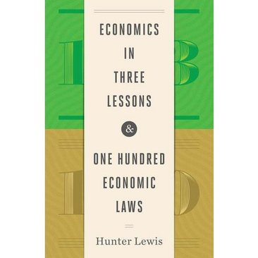 WHAT I'M READING: Two Masterpieces of Clear Economics: Money manager writes the successor books to Henry Hazlitt's Economics in One Lesson.