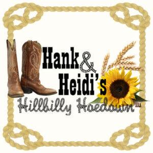 POSTPONED!! Hank and Heidi's Hillbilly Hoedown