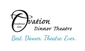 Ovation Dinner Theatre