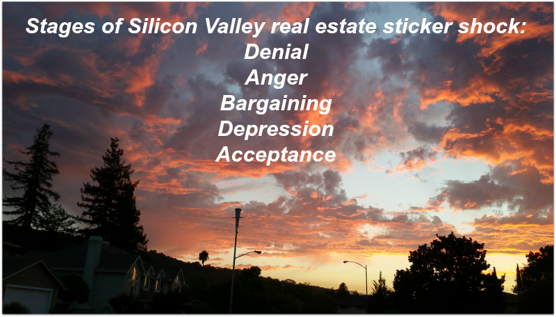 Stages of Silicon Valley real estate sticker shock