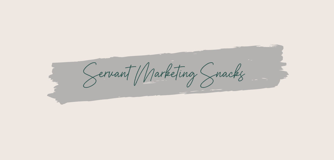 Servant Marketing Snacks