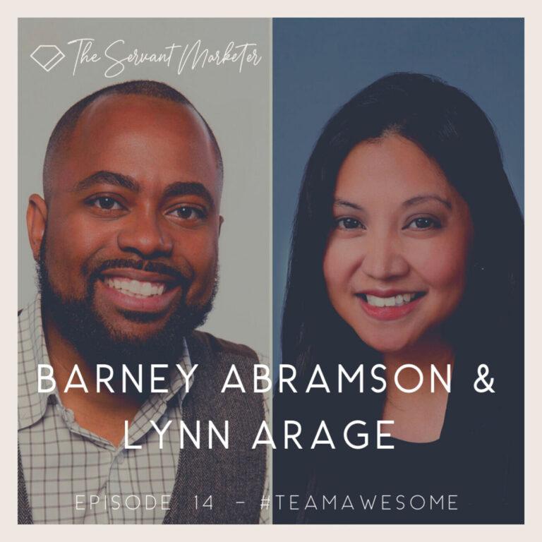 Episode 14 – Barney Abramson & Lynn Arage | #TeamAwesome Part 2
