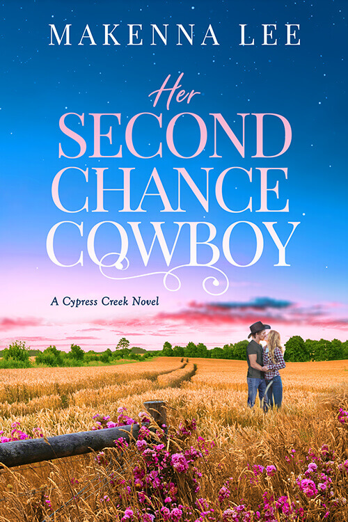 Her Second Chance Cowboy by Makenna Lee