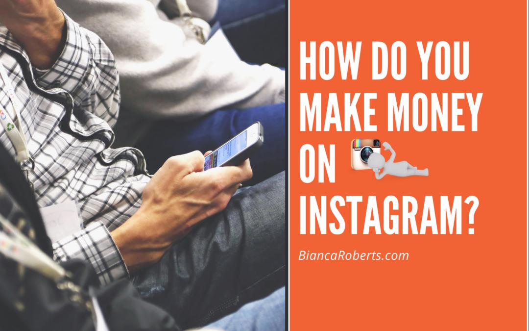 How Do You Make Money on Instagram?