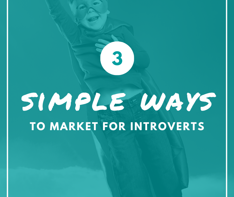 3 Simple Ways to Market For Introverts