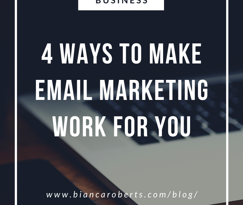 4 Ways to Make Email Marketing Work for You