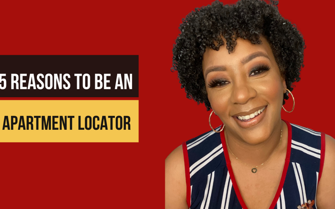 5 Reasons to Become An Apartment Locator