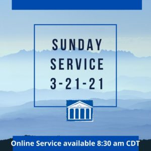 Graphic for Sunday Service link to video 3-21-21