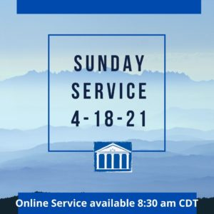 Online service for 4-18-21 recorded 4-11-21