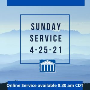 Online service for 4-25-21 recorded 4-18-21