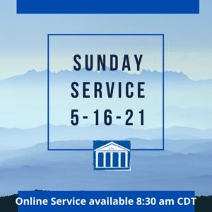 Online service for 5-16-21 recorded 5-9-21