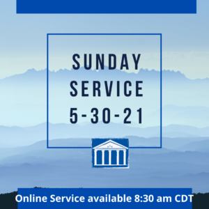 Online Service for 5-30-21 recorded on 5-23-21