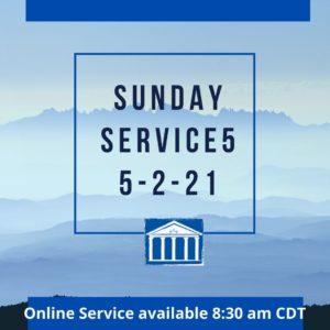 Sunday Service 5-2-21