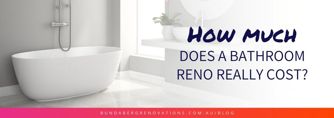 How Much Does a Bathroom Renovation Cost in Bundaberg?