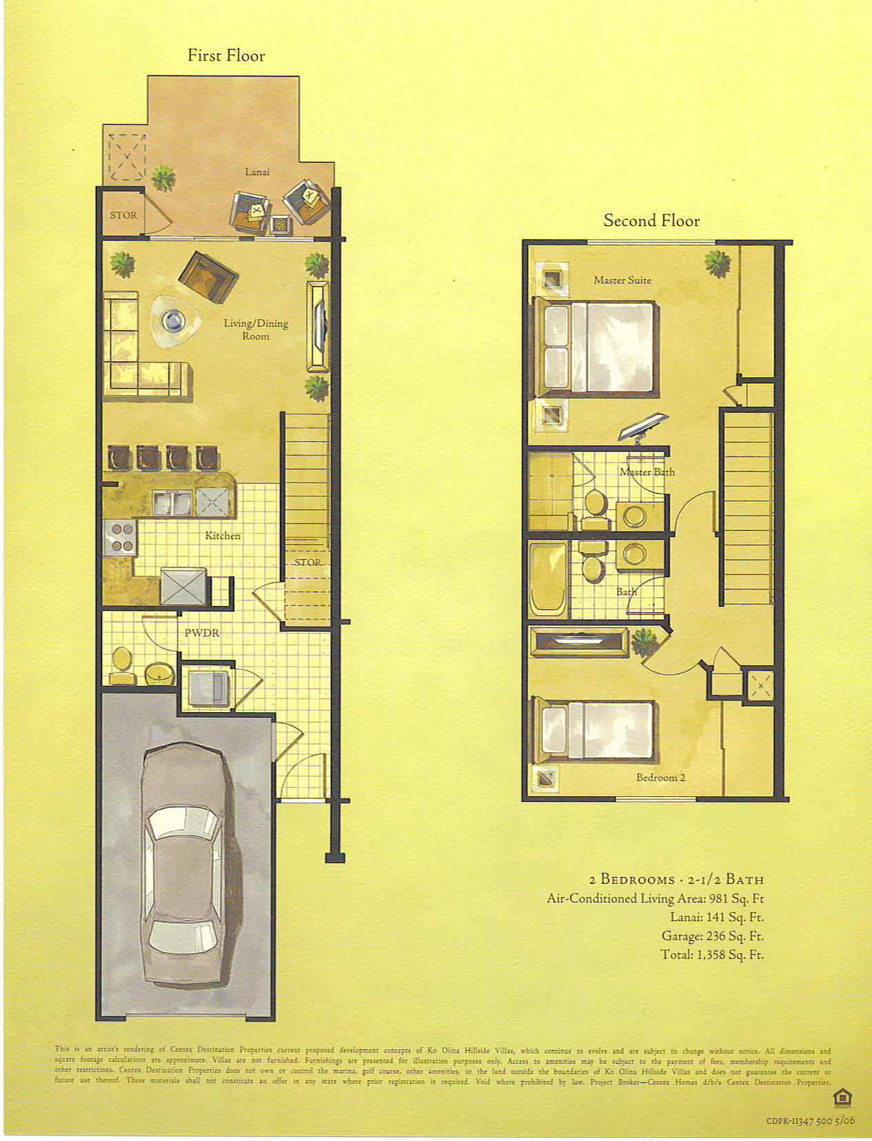 2 Bedroom - 2.5 Bath Living area - 981 sq. ft. Lanai - 141 sq. ft. Garage - 236 sq. ft. Total - 1,358 sq. ft.