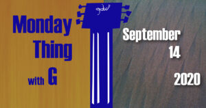 Monday Thing date slate 9-14-2020