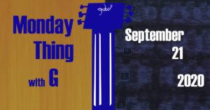 Monday Thing date slate 9-21-2020