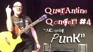 Quarantine Qoncert #4 - Acoustic Punk!