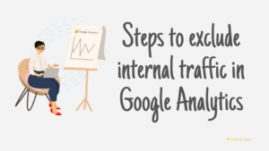 Read more about the article How To Exclude Internal Traffic In Google Analytics [Video]