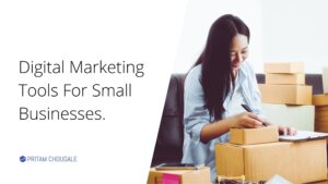 Digital Marketing Tools For Small Businesses.