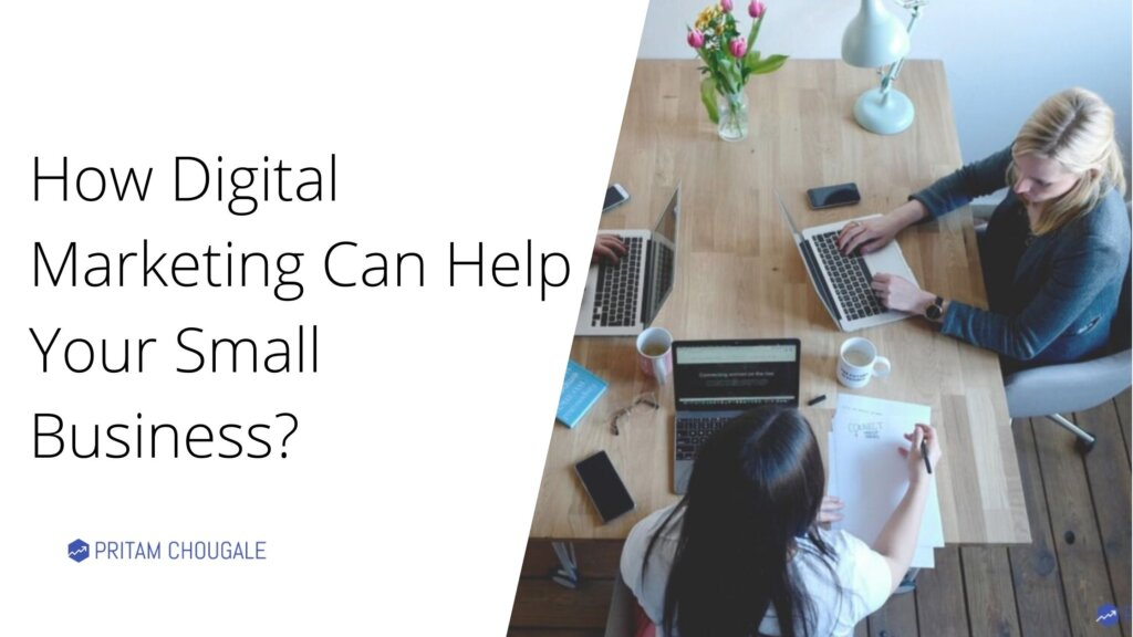 how Digital marketing can help your small business?
