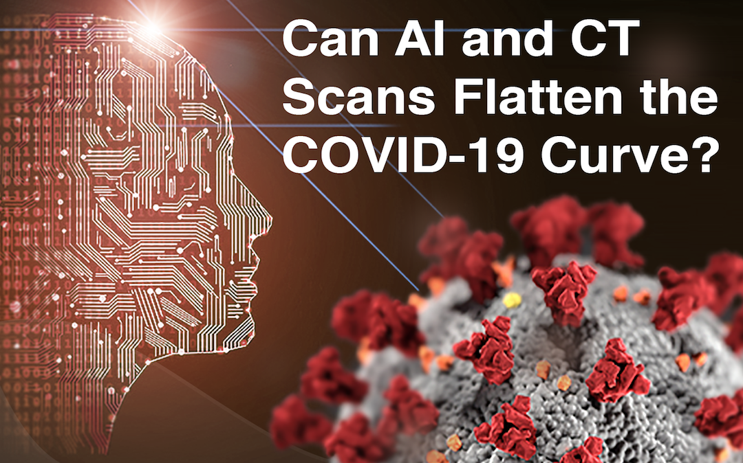 Image of coronavirus illustration and text reading: can AI and CT scans flatten the COVID-19 curve?