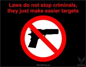 201506121008P-LawsDoNotStopCriminalsTheyJustMakeEasierTargets