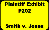 Yellow exhibit sticker for plaintiff's evidence at trial.