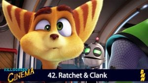 Killscreen Cinema 42. Ratchet and Clank