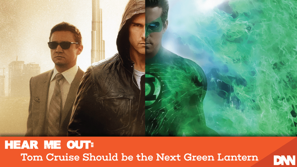 Reports of Tom Cruise being Green Lantern