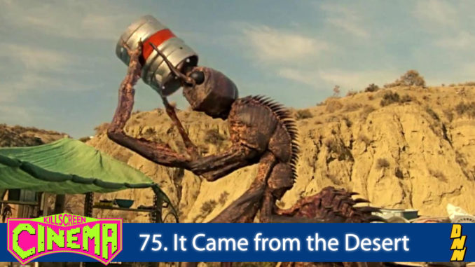 75 It Came From The Desert The Destination