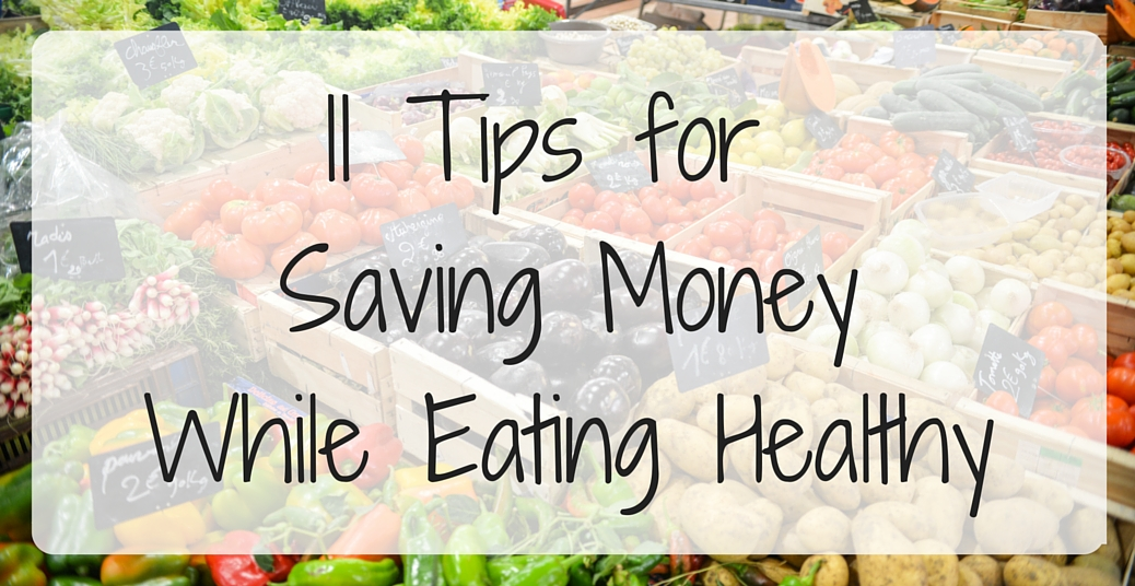 11 Tips to Save Money on Healthy Food