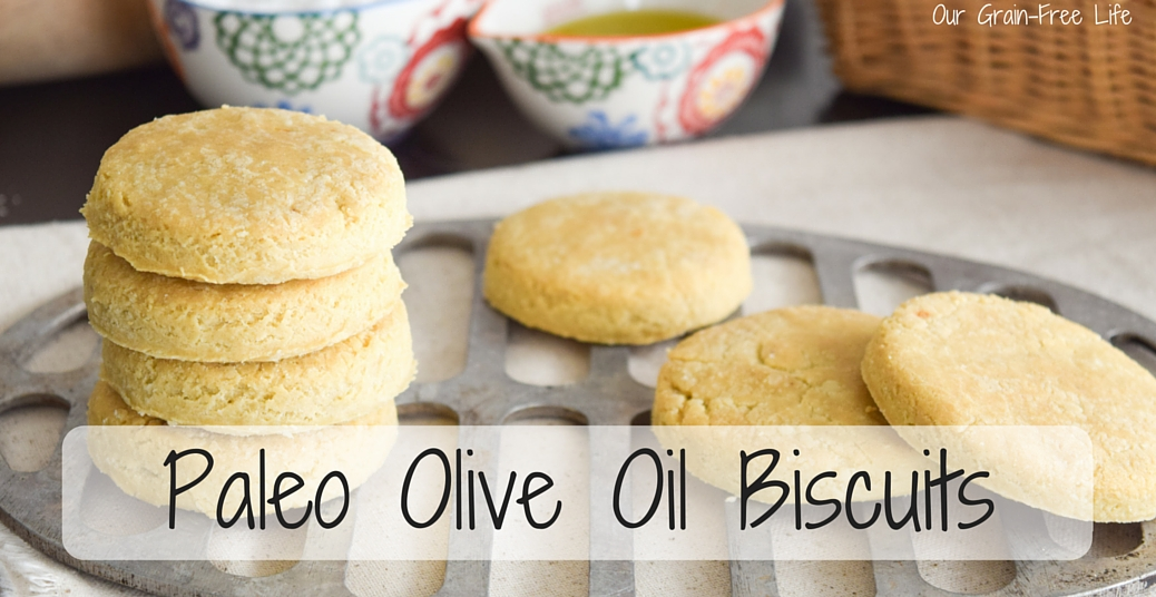 Paleo Biscuits (made with olive oil)