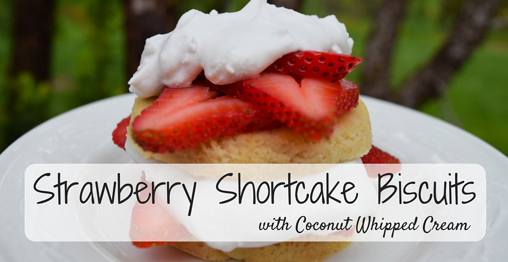 Strawberry Shortcake Biscuits with Coconut Whipped Cream