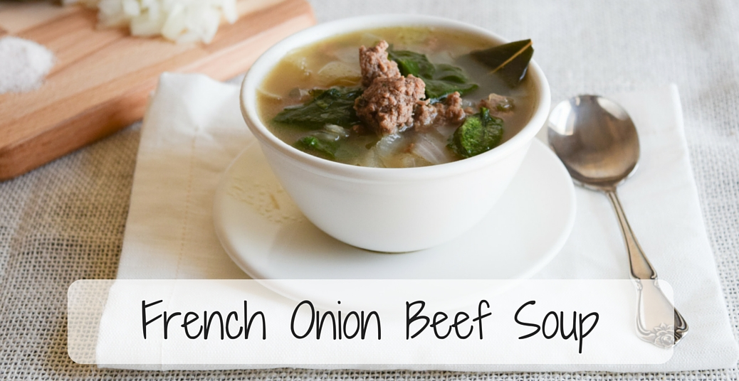 French Onion Beef Soup (and what meats to avoid!)