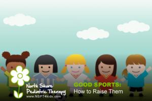 Strategies for Raising a Good Sport