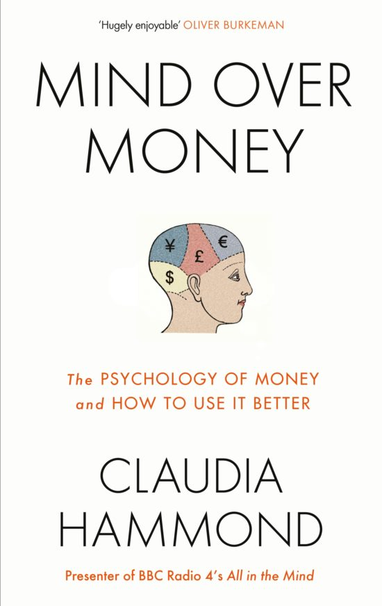British author and broadcaster Claudia Hammond\'s book about the astonishing psychology of money