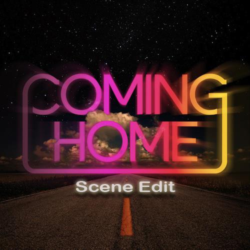 Coming Home (Scene edit)