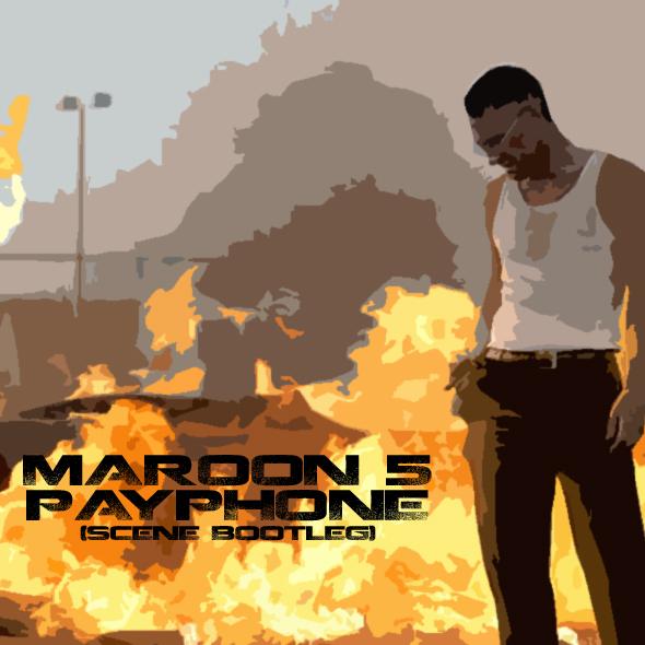 Maroon 5 – Payphone (Scene bootleg)