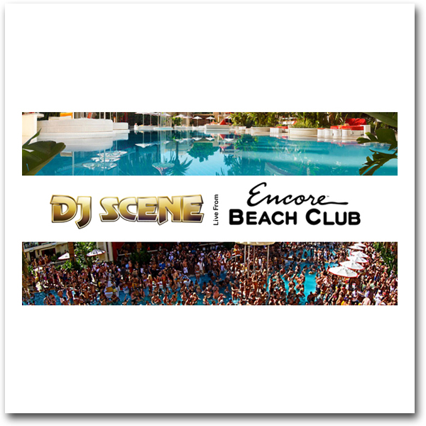 DJ Scene Live From Encore Beach Club