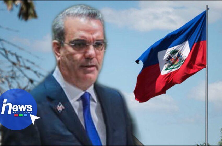 Haïti constitue une menace pour la région, déclare Luis Abinader