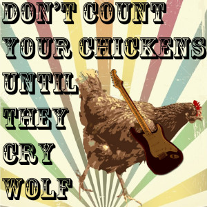 dont count your chickens