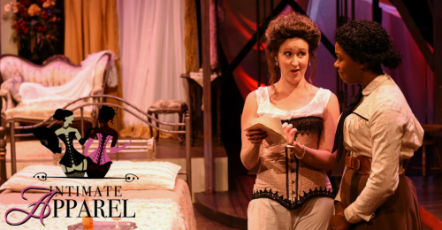 REVIEW: Centre Stage All Dressed Up With 'Intimate Apparel'